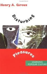Cover of: Disturbing pleasures: learning popular culture