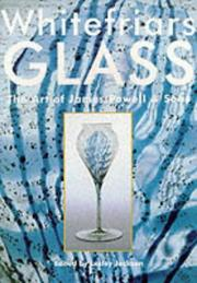 Cover of: Whitefriars Glass: The Art of James Powell & Sons