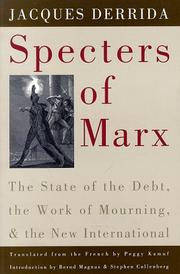 Cover of: Specters of Marx: the state of the debt, the work of mourning, and the New international