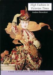 Cover of: High Fashion in Victorian Times | Andrew Brownfoot