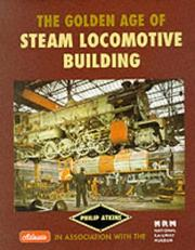 Cover of: The Golden Age of Steam Locomotive Building