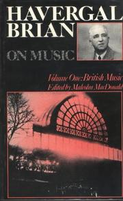 Cover of: Havergal Brian on Music, Volume 1 (Musicians on Music)