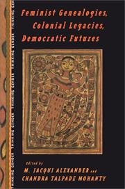 Cover of: Feminist genealogies, colonial legacies, democratic futures |