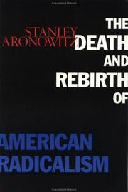 Cover of: The death and rebirth of American radicalism