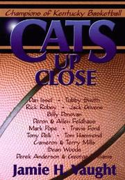 Cats Up Close by Jamie H. Vaught, Jamie H. Waught