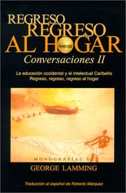 Cover of: Regreso, regreso, al hogar: Conversaciones II - La educacion occidental y el intelectual Caribeno