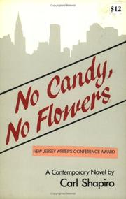 No Candy, No Flowers by Carl Shapiro