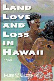 Land, Love and Loss in Hawaii by James Growney