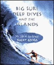 Big Surf, Deep Dives and the Islands by Ricky Grigg