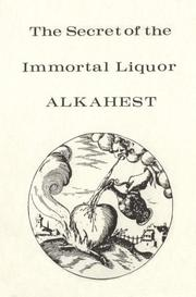 Cover of: The Secret of the Immortal Liquor Called Alkahest