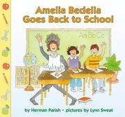 Cover of: Amelia Bedelia Goes Back to School (Amelia Bedelia) | Herman Parish