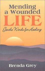Cover of: Mending a Wounded Life  | Leila Mackinlay