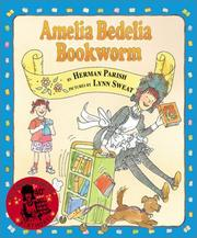 Cover of: Amelia Bedelia, bookworm | Herman Parish