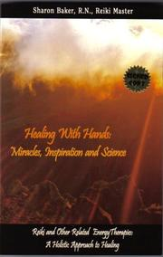 Cover of: Healing with Hands: Miracles, Inspiration and Science: Reiki and Other Related Therapies