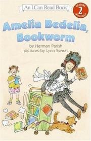 Cover of: Amelia Bedelia, Bookworm (I Can Read Book 2) | Herman Parish