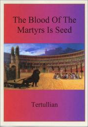 Cover of: The Blood of the Martyrs is Seed