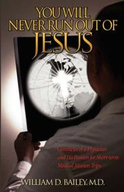Cover of: You Will Never Run Out of Jesus | William D. Bailey
