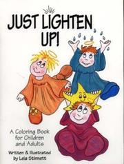 Cover of: Just Lighten Up ! A Coloring Book For Children And Adults | Leia Stinnett