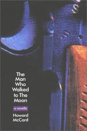 Cover of: The Man Who Walked to the Moon | Howard McCord