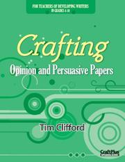 Cover of: Crafting Opinion and Persuasive Papers