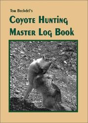 Cover of: Tom Bechdel's Coyote Hunting Master Log Book
