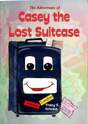 Cover of: The Adventures of Casey the Lost Suitcase | Tracy Kincaid