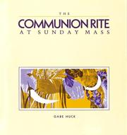 Cover of: The Communion Rite at Sunday Mass | Gabe Huck