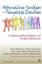 Cover of: Adrenaline Junkies and Template Zombies: Understanding Patterns of Project Behavior