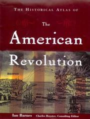 Cover of: The historical atlas of the American Revolution