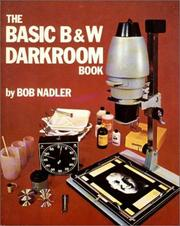 The Basic B&W Darkroom Book by Bob Nadler