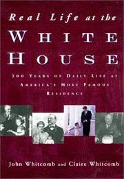 Cover of: Real life at the White House | John Whitcomb