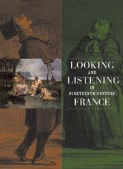 Cover of: Looking and listening in nineteenth-century France