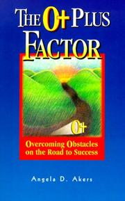 Cover of: The O+ Factor | Angela D. Akers