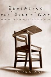 "Cover of: Educating the ""Right"" Way: Markets, Standards, God, and Inequality"