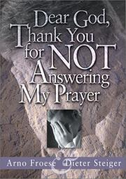 Cover of: Dear God, Thank You For Not Answering My Prayer