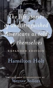 Cover of: The Life Stories of Undistinguished Americans as Told by Themselves | Hamilton Holt