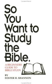 Cover of: So You Want To Study the Bible | Foster H. Shannon