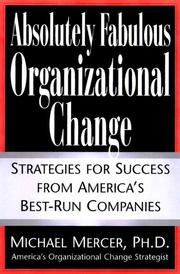 Cover of: Absolutely Fabulous Organizational Change | Michael Mercer