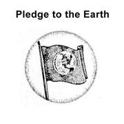Pledge to the Earth by Aline D. Wolf