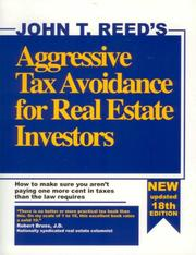 Cover of: Aggressive Tax Avoidance for Real Estate Investors: How to Make Sure You Aren't Paying One More Cent in Taxes Than the Law Requires