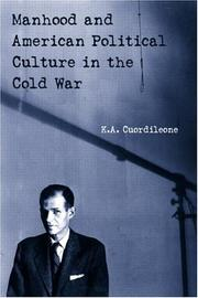 Cover of: Manhood and American Political Culture in the Cold War (American Cultures)