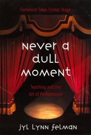Cover of: Never A Dull Moment | Jyl Lynn Felman
