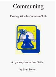 Cover of: Communing - Flowing With The Oneness Of Life - A Syncreny Instructional Guide