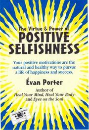 Cover of: Positive Selfishness, The Virtue and Power of  Self Interest
