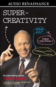 Cover of: Super-Creativity - The Mind Map Method of Creative Problem Solving | Tony Buzan