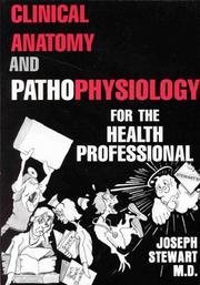 Cover of: Clinical Anatomy and Pathophysiology for the Health Professional (MedMaster Series)