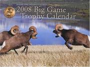 Cover of: Boone and Crockett Club's 2008 Big Game Trophy Calendar