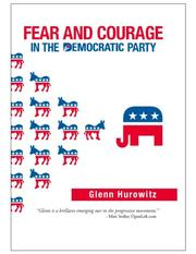 Fear and courage in the Democratic Party by Glenn Hurowitz