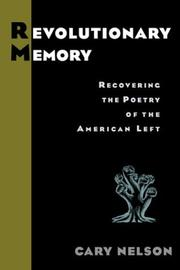 Revolutionary Memory by Cary Nelson