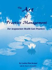 Cover of: The Art of Practice Management for Acupuncture Health Care Practices (Acupuncture practice management guide)